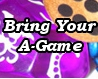 Bring Your A Game Logo